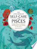 The Little Book Of Self Care For Pisces