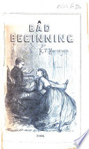 A Bad Beginning  a story of a French Marriage  By K  S  M