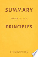 Summary Of Ray Dalio S Principles By Milkyway Media Book PDF