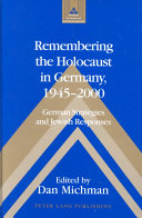 Remembering the Holocaust in Germany  1945 2000