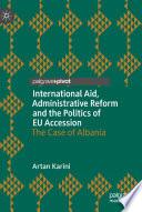 International Aid Administrative Reform And The Politics Of Eu Accession