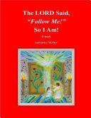 The LORD Said   Follow Me   So I Am
