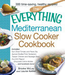 The Everything Mediterranean Slow Cooker Cookbook Book PDF