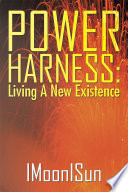 Power Harness  Living a New Existence Book PDF