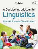 """""""A Concise Introduction to Linguistics"""" by Bruce M. Rowe, Diane P. Levine"""