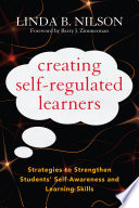 """Creating Self-Regulated Learners: Strategies to Strengthen Students' Self-Awareness and Learning Skills"" by Linda Nilson, Barry J. Zimmerman"