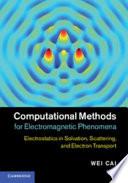 Computational Methods for Electromagnetic Phenomena Book
