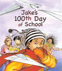 Jake s 100th Day of School