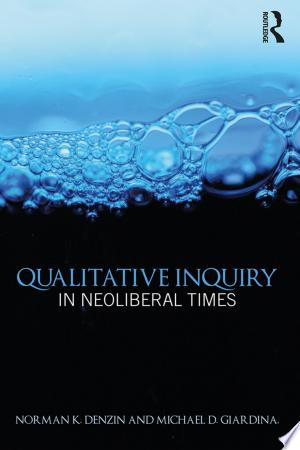 Download Qualitative Inquiry in Neoliberal Times Free PDF Books - Free PDF