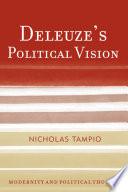 Deleuze's Political Vision