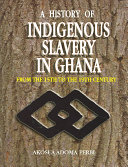 A History of Indigenous Slavery in Ghana