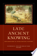 Late Ancient Knowing Book PDF