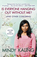Is Everyone Hanging Out Without Me   And Other Concerns  Book PDF