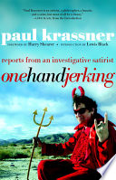 """""""One Hand Jerking: Reports From an Investigative Journalist"""" by Paul Krassner, Harry Shearer, Lewis Black"""