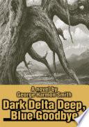 Dark Delta Deep  Blue Goodbye