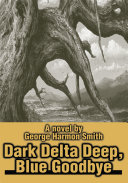 Dark Delta Deep, Blue Goodbye ebook