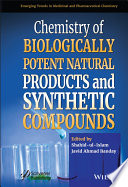 Chemistry of Biologically Potent Natural Products and Synthetic Compounds