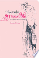 How to be Irresistible