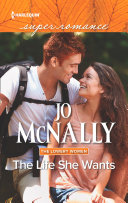 The Life She Wants  Mills   Boon Superromance   The Lowery Women  Book 3