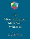 The Most Advanced Math ACT Workbook
