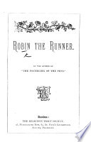 Robin the Runner. [A tale.]