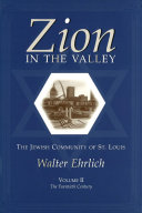 Zion in the Valley: The Jewish Community of St. Louis