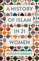 A History of Islam in 21 Women [Pdf/ePub] eBook