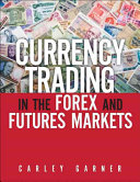 Currency Trading in the Forex and Futures Markets