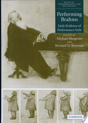 Performing+BrahmsEnhanced by an accompanying CD, this book presents documentary evidence of performance in Brahms's time.