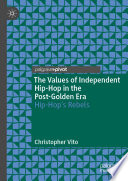 The Values of Independent Hip Hop in the Post Golden Era