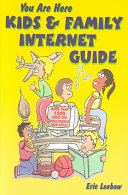You Are Here Kids Family Internet Guide