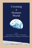Creating a Human World