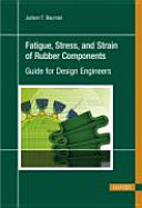 Fatigue  Stress  and Strain of Rubber Components