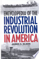 Download Encyclopedia of the Industrial Revolution in America Book