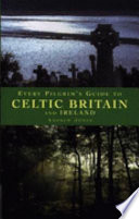 Every Pilgrim S Guide To Celtic Britain And Ireland