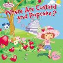 Where Are Custard and Pupcake?