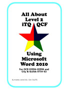 All About Level 3 ITQ QCF Using Microsoft Word 2010