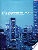 The Unfinished City  : New York and the Metropolitan Idea
