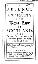 A Defence of the Antiquity of the Royal Line of Scotland