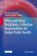 Ethics and Drug Resistance: Collective Responsibility for Global Public Health Pdf/ePub eBook