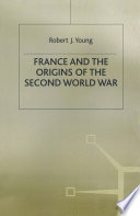 France and the Origins of the Second World War Book