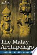 """""""The Malay Archipelago"""" by Alfred R. Wallace"""