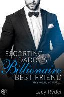 Escorting Daddy's Billionaire Best Friend Book