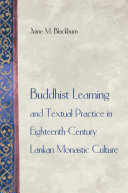 Buddhist Learning and Textual Practice in Eighteenth Century Lankan Monastic Culture