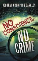 No Conscience, No Crime
