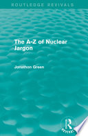 The A Z Of Nuclear Jargon Routledge Revivals  Book