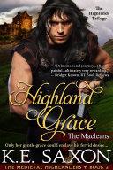 Highland Grace (A Family Saga / Adventure Romance / The Medieval Highlanders Book 2)