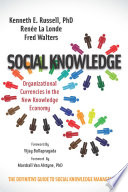 Social Knowledge  Organizational Currencies in the New Knowledge Economy Book
