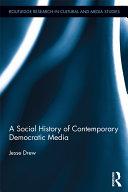 A Social History of Contemporary Democratic Media