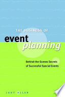 """The Business of Event Planning: Behind-the-Scenes Secrets of Successful Special Events"" by Judy Allen"